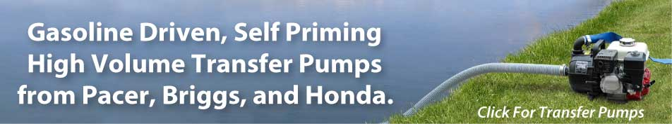 transfer pumps from Pacer, Briggs, Honda